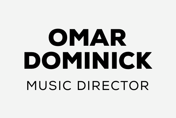 Omar Dominick | Music Director
