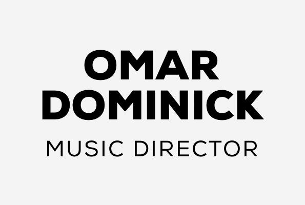 Omar Dominick | Music Director