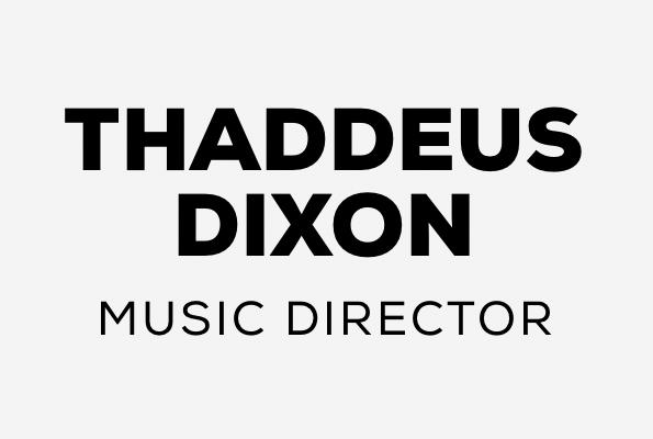 Thaddeus Dixon | Music Director